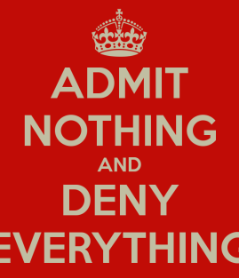 admit-nothing-and-deny-everything